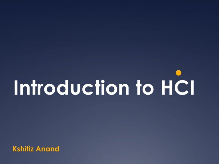 Introduction to HCI Kshitiz Anand