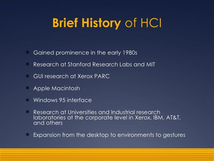 a brief history of hci The computer science department at the university of utah has a long history of distinguished faculty and this web page represents a brief overview of some of.