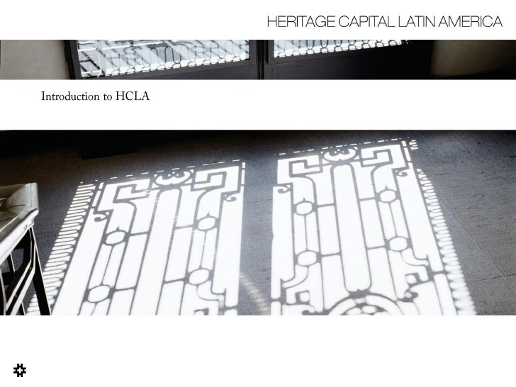 HERITAGE CAPITAL LATIN AMERICA    Executive Summary  Company Structure  Client-led Solutions  Heritage Capital Latin Ameri...