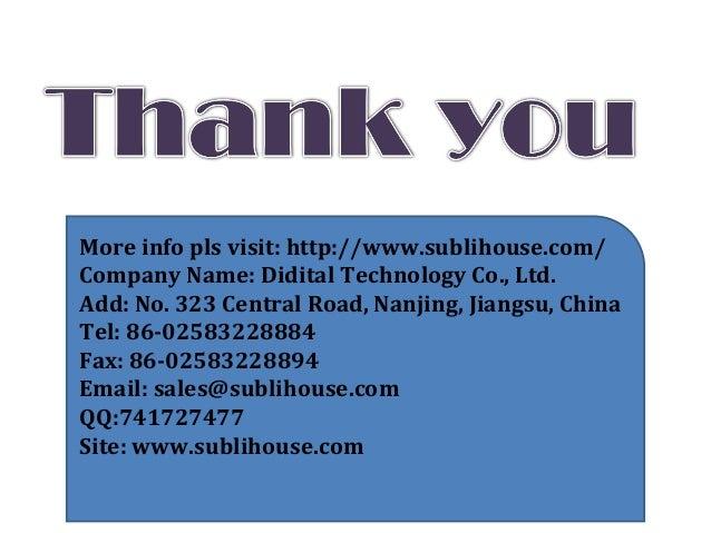 More info pls visit: http://www.sublihouse.com/ Company Name: Didital Technology Co., Ltd. Add: No. 323 Central Road, Nanj...