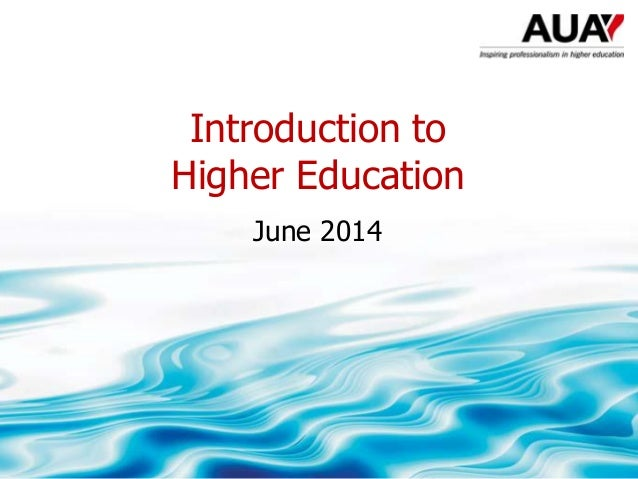 Introduction to Higher Education June 2014