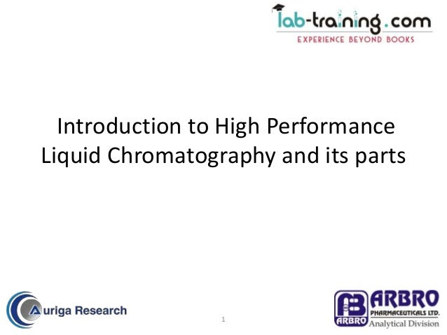 Introduction to High Performance  Liquid Chromatography and its parts  1