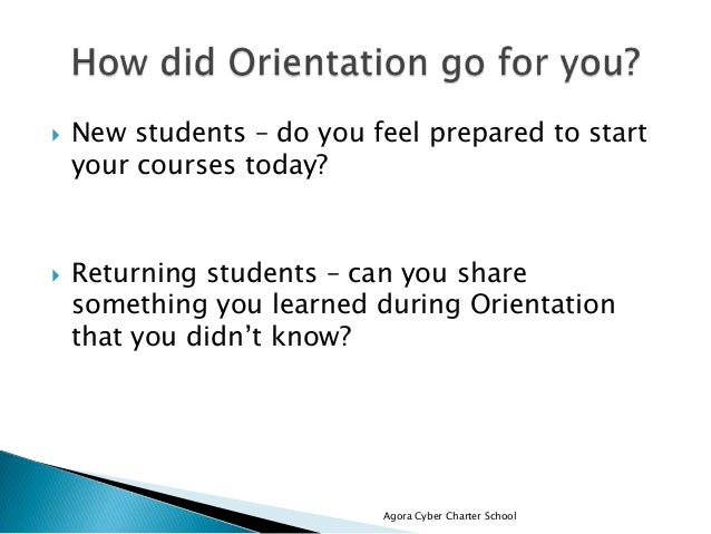  New students – do you feel prepared to start your courses today?  Returning students – can you share something you lear...