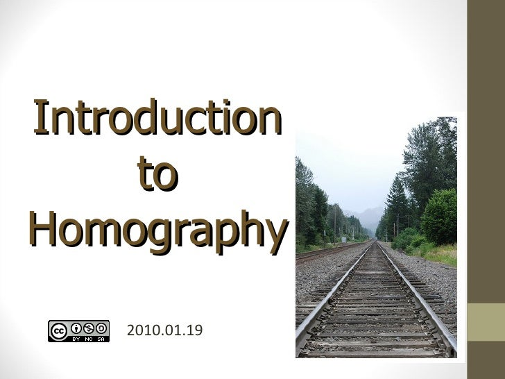 Introduction to Homography 2010.01.19