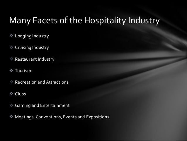 the brief history of the hospitality industry The hospitality industry is a bustling industry with myriad categories, but customer service is the unifying factor shared by all segments of the industry different sectors of the hospitality industry ensure that traveller's needs are catered to in a holistic manner.
