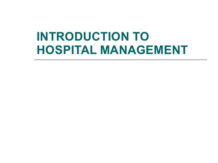 INTRODUCTION TO HOSPITAL MANAGEMENT