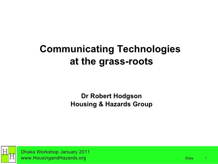 Communicating Technologies  at the grass-roots Dr Robert Hodgson Housing & Hazards Group