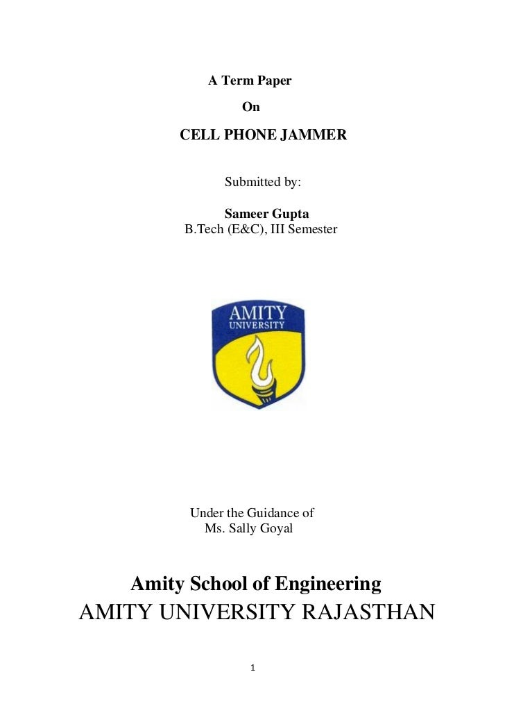 A Term Paper                 On        CELL PHONE JAMMER              Submitted by:              Sameer Gupta        B.Tec...