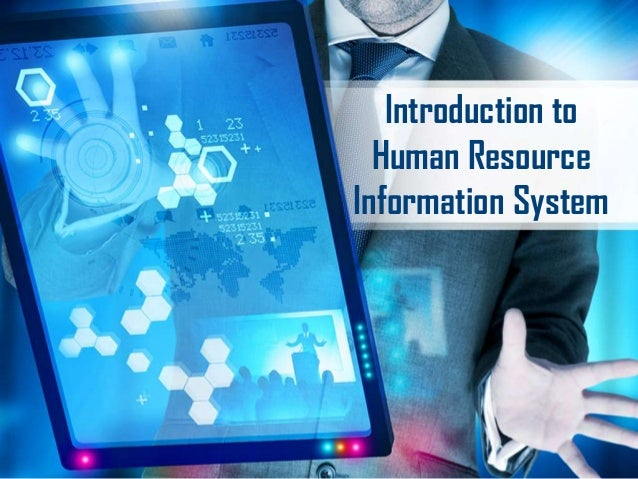 Introduction to  Human ResourceInformation System