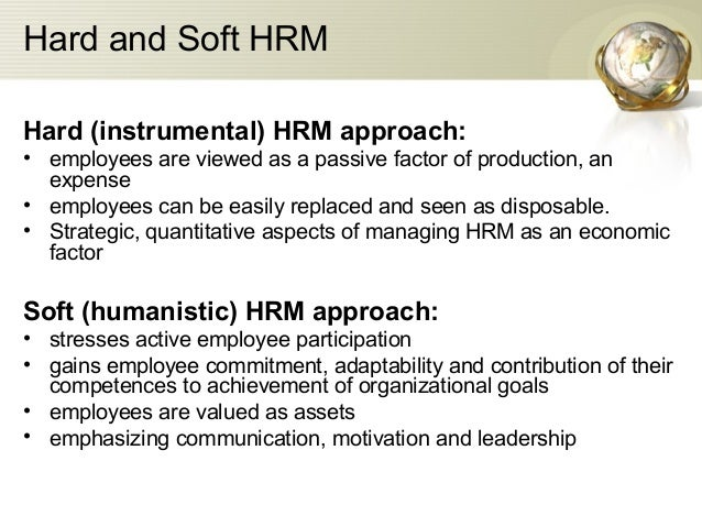 essays on hard and soft hrm Essays related to hrm 1 hrm the impact of human resource management practices on employee turnover abstract the 'hard' and 'soft' models of hrm.