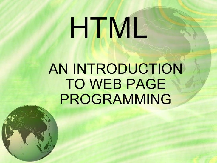 HTML AN INTRODUCTION TO WEB PAGE PROGRAMMING