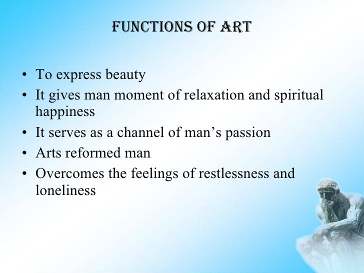 role and function of art Current conceptions of the function of the school  the role of education  art, and philosophy on higher levels.