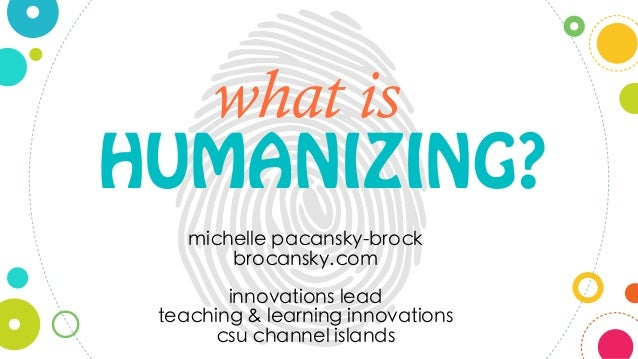 "HUMANIZING? what is & & . "" &. & . & 