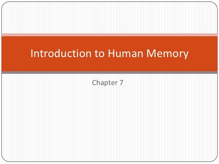 Chapter 7<br />Introduction to Human Memory<br />