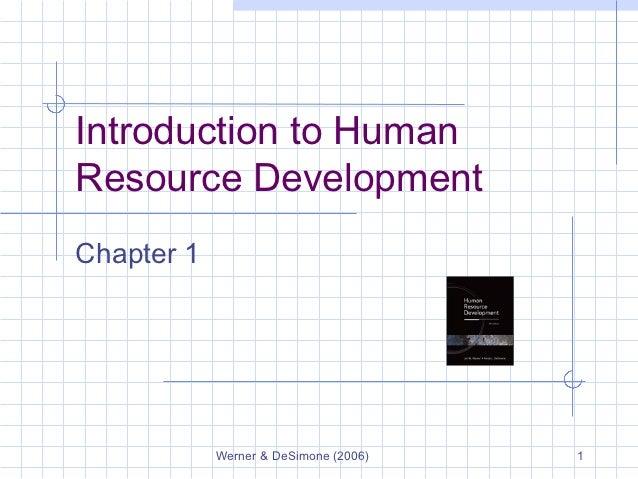 Introduction to HumanResource DevelopmentChapter 1            Werner & DeSimone (2006)   1
