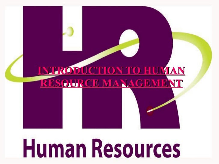 introduction to human resource management Title length color rating : human resource management of zapposcom - human resource management of zapposcom introduction human resource management has a high impact on the overall organization being managed.