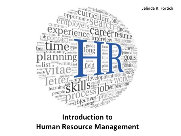 an introduction to human resource management hrm 1 introduction to hrm  involved in carrying out the people or human resource aspects of a management  introduction to human resource management.