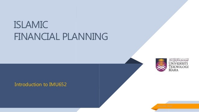 ISLAMIC FINANCIAL PLANNING Mahyuddin Khalid Introduction to IMU652