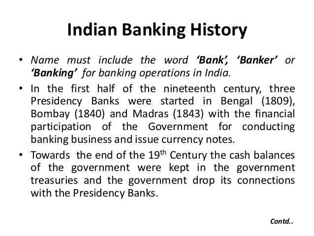 origin of banking system in india In 1969, 14 banks were nationalised and they controlled 70 percent of  their  argument was that the banking sector was not working rapidly.