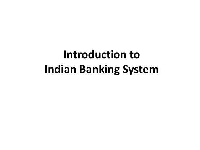 introduction to indian banking industry Services quality and customer satisfaction in the banking industries introduction 10 background to there is very keen competition in the banking industry.