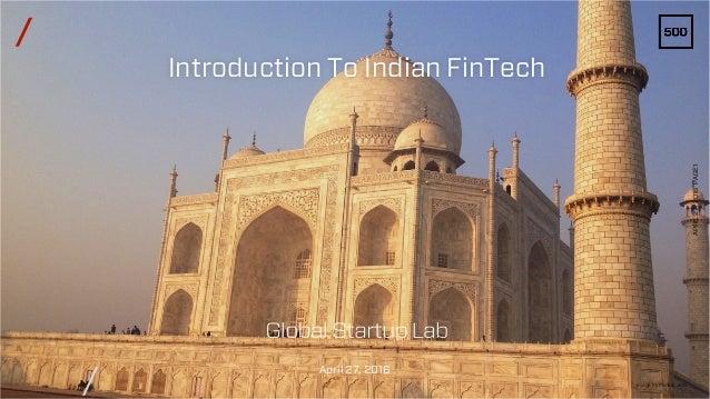 / / April 27, 2016 Image by Pankaj Jain APRIL27,2016PAGE1 Introduction To Indian FinTech