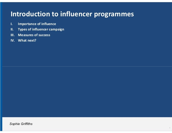 Introduction to influencer programmesI.     Importance of influenceII.    Types of influencer campaignIII.   Measures of s...