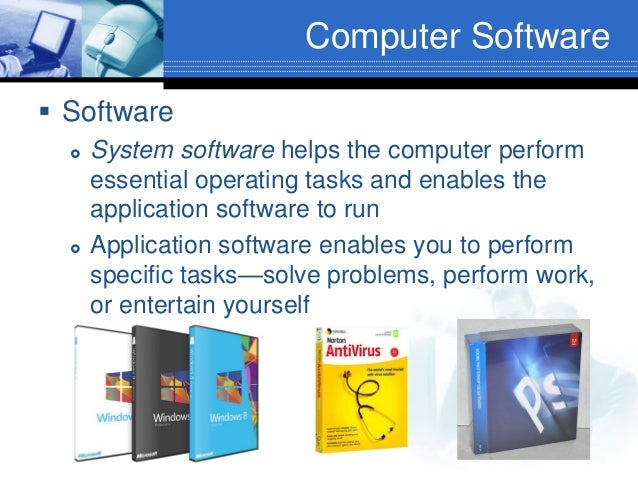 Computer Software  Software     System software helps the computer perform essential operating tasks and enables the ap...