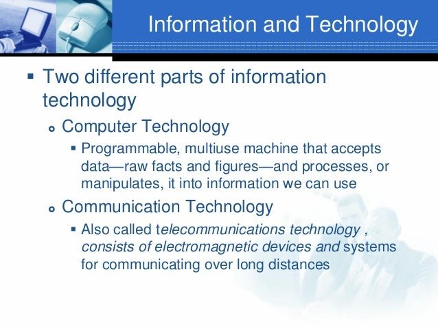information about technology Browse ed2go's list of online it courses and training programs learn a new information technology skill online - and change your life for the better.