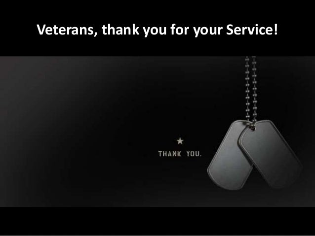 Veterans, thank you for your Service!