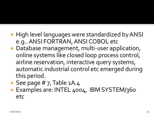  High level languages were standardized by ANSI  e.g.. ANSI FORTRAN, ANSI COBOL etc Database management, multi-user appl...
