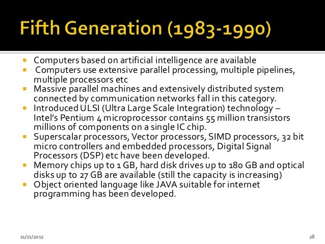     Computers based on artificial intelligence are available     Computers use extensive parallel processing, multiple p...