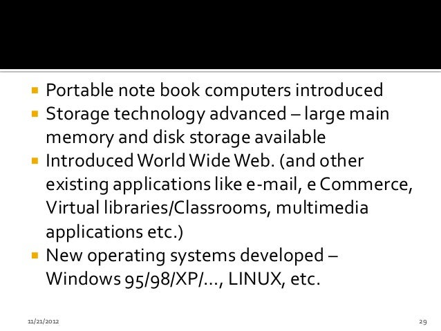     Portable note book computers introduced    Storage technology advanced – large main     memory and disk storage avai...