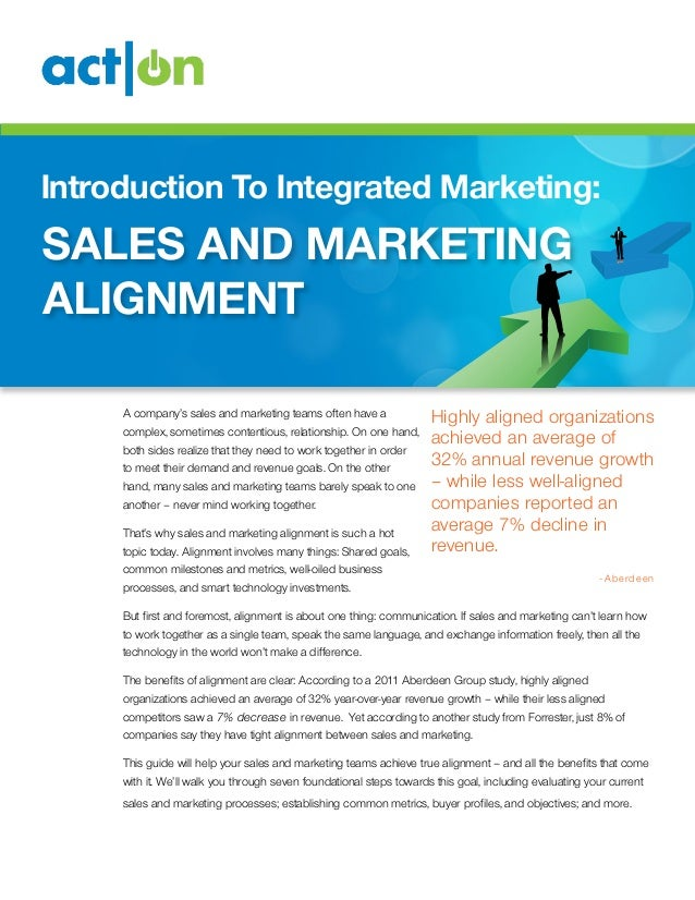 Introduction To Integrated Marketing:  sales and marketing alignment A company's sales and marketing teams often have a co...