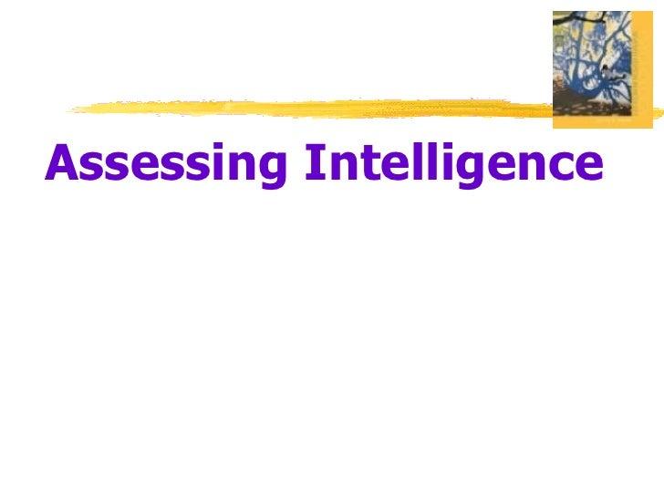 <ul><li>Assessing Intelligence </li></ul>
