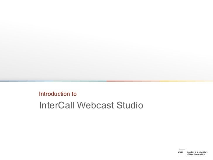Introduction toInterCall Webcast Studio