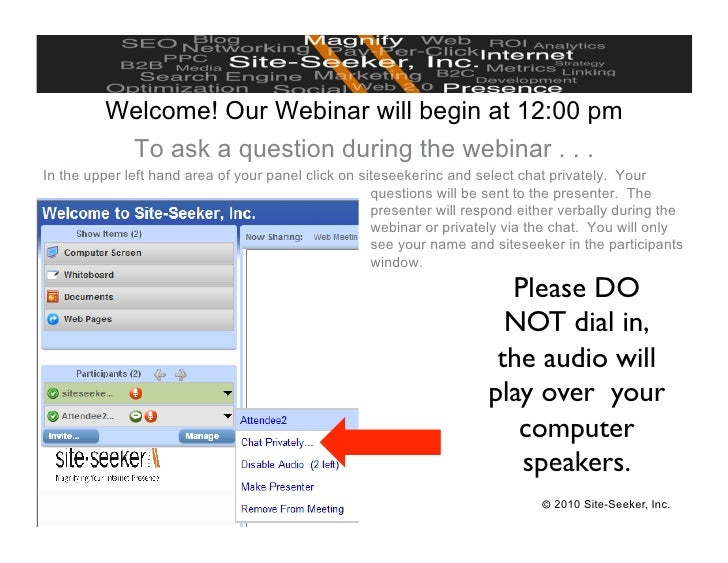 Welcome! Our Webinar will begin at 12:00 pm            To ask a question during the webinar . . . In the upper left hand a...