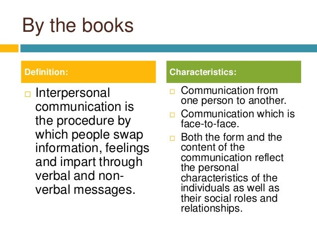 6 characteristics of interpersonal communication Dustin oliver from chino hills was looking for 6 characteristics of interpersonal communication essays isaiah carr found the answer to a search.