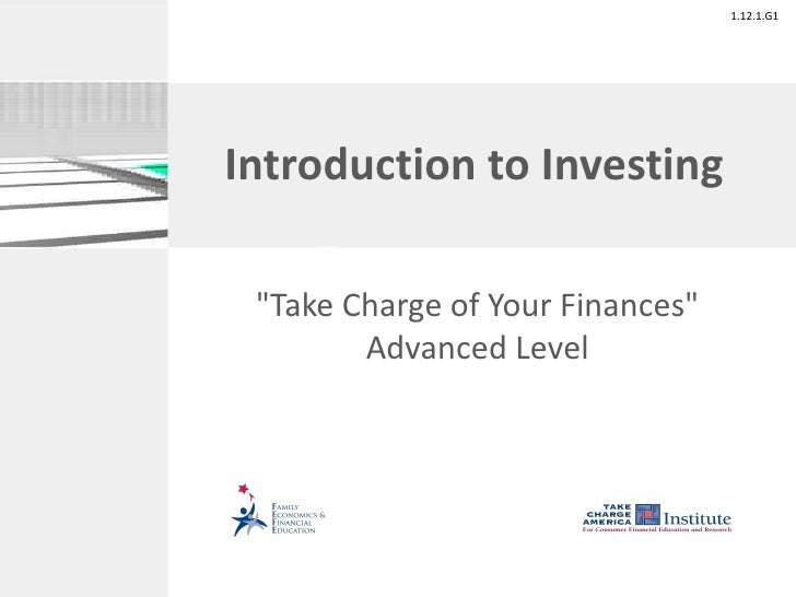 """Introduction to Investing """"Take Charge of Your Finances"""" Advanced Level"""