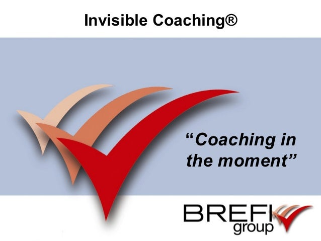 """Invisible Coaching®                  """"Coaching in                  the moment""""       Corporate Coaching   www.invisible-co..."""