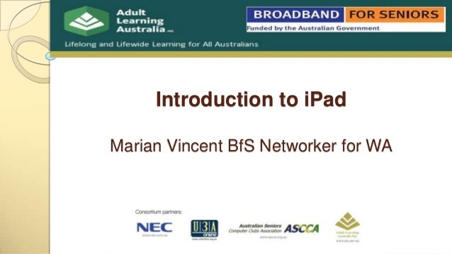 Introduction to iPad Marian Vincent BfS Networker for WA