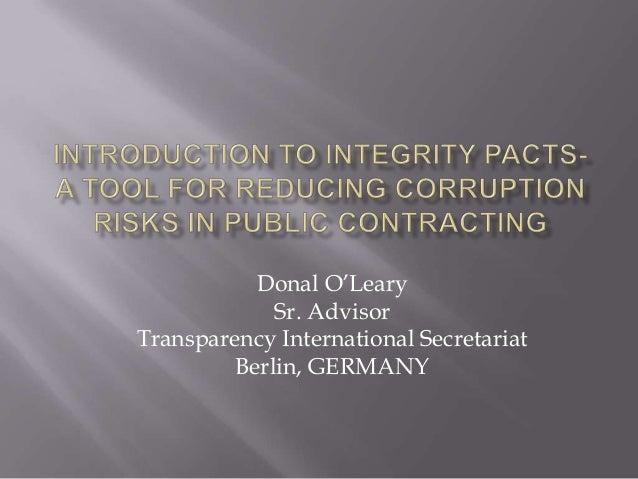 Donal O'Leary Sr. Advisor Transparency International Secretariat Berlin, GERMANY