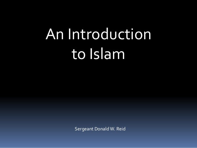 a introduction to islam Introduction to the religion of islam -- all aspects.