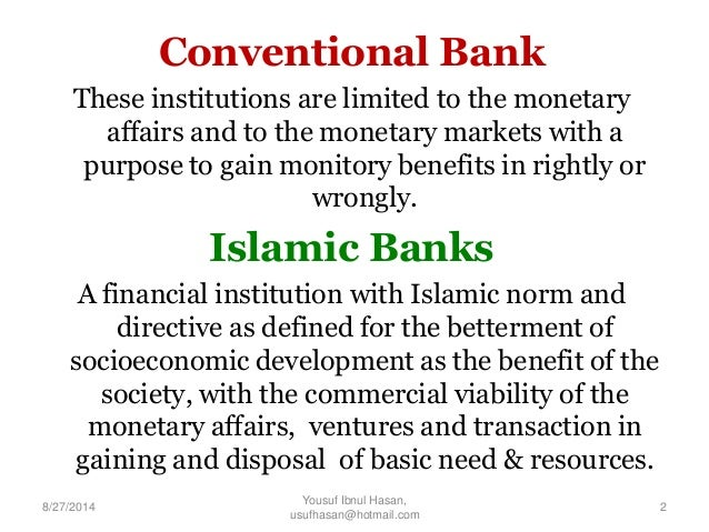 comapison islamic and conventional banking Between conventional and islamic banks and draw conclusions about the   business principles in relation to cbs, their comparison and.