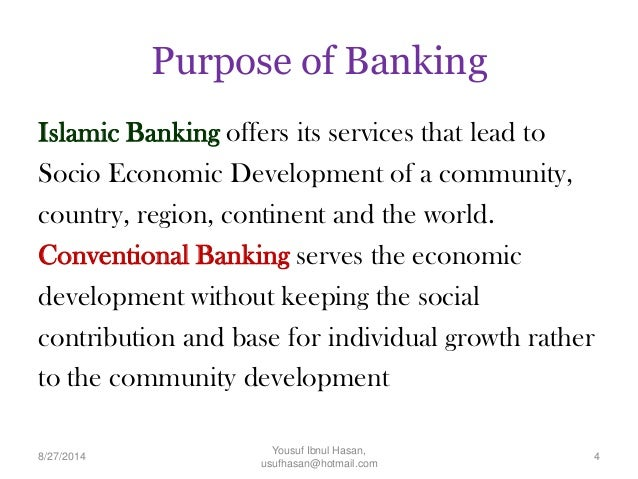 analysis of islamic and conventional banking In this paper, i analyze the banking structures of both islamic and conventional  global markets and investigate.