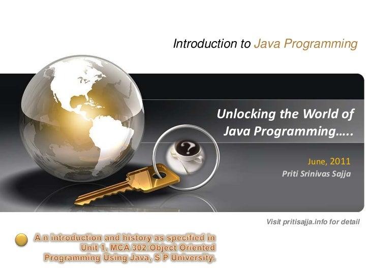 Introduction to Java Programming           Unlocking the World of            Java Programming…..                          ...