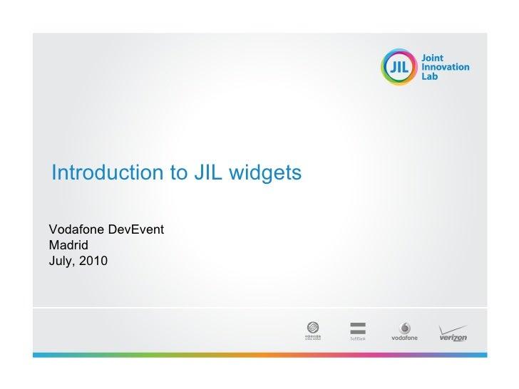 Introduction to JIL widgets  Vodafone DevEvent Madrid July, 2010