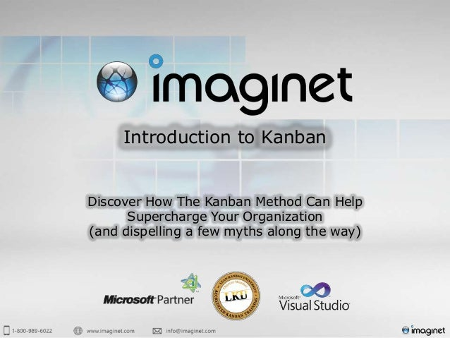 Introduction to KanbanDiscover How The Kanban Method Can Help      Supercharge Your Organization(and dispelling a few myth...