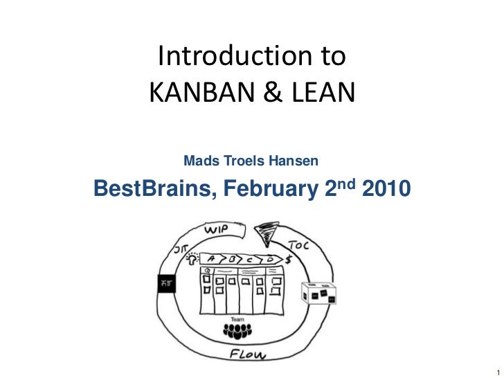 Introduction to KANBAN & LEAN<br />Mads Troels Hansen<br />BestBrains, February 2nd 2010<br />
