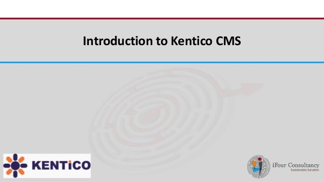iFour ConsultancyIntroduction to Kentico CMS