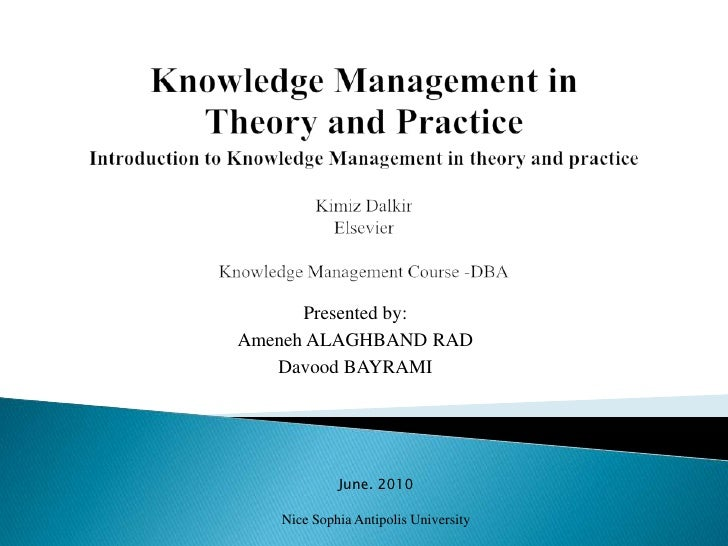 Knowledge Management inTheory and PracticeIntroduction to Knowledge Management in theory and practiceKimizDalkirElsevierKn...